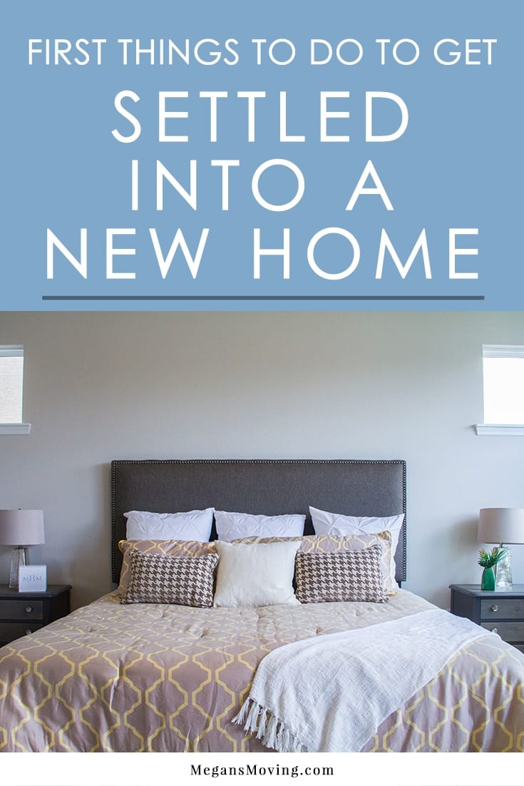 First things tips for settling into a new home megan 39 s - Things to do when moving into a new house ...