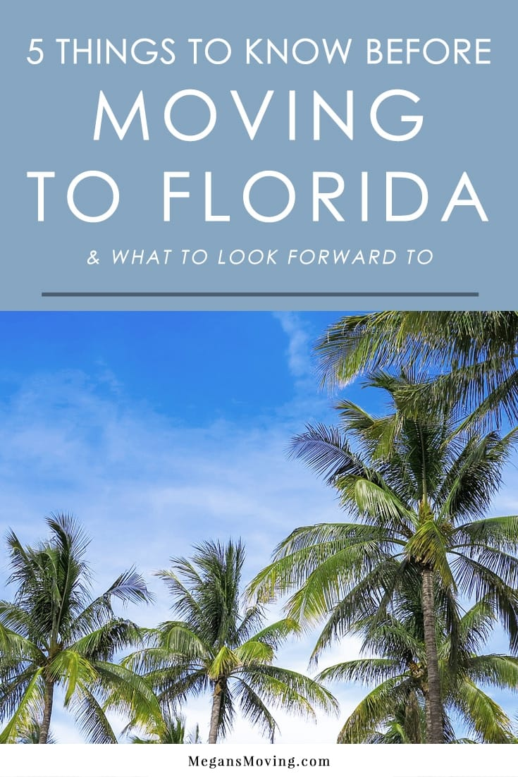 Thinking about moving to Florida? Here are some things to look forward to, as well as some facts you should know about the Sunshine State to be better prepared for the experience.